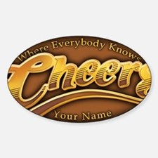 cheers-where-everybody-knows-your-n Decal