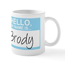 HelloMyNameIs...Brody Mug