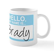 HelloMyNameIs...Brady Small Mug
