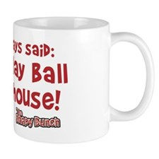 dont-play-ball Mug