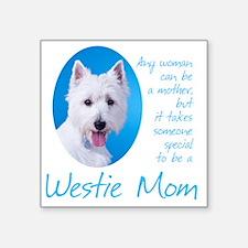 "Westie Mom Square Sticker 3"" x 3"""