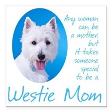 "Westie Mom Square Car Magnet 3"" x 3"""
