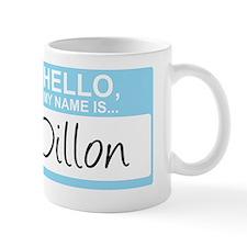 HelloMyNameIs...Dillon Mug