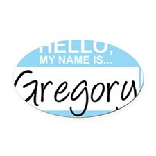 HelloMyNameIs...Gregory Oval Car Magnet