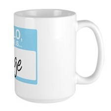 HelloMyNameIs...Gage Mug