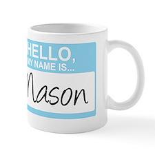 HelloMyNameIs...Mason Mug