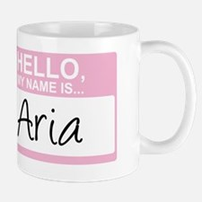 HelloMyNameIs...Aria Mug