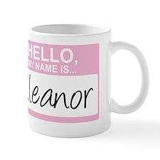HelloMyNameIs...Eleanor Mug