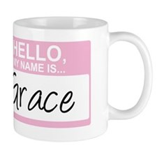 HelloMyNameIs...Grace Mug