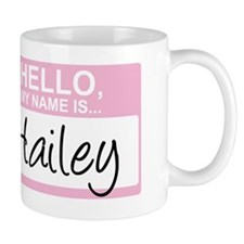 HelloMyNameIs...Hailey Mug