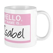 HelloMyNameIs...Isabel Mug