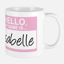 HelloMyNameIs...Isabelle Mug