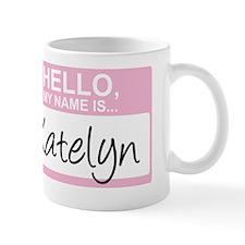 HelloMyNameIs...Katelyn Mug