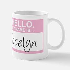 HelloMyNameIs...Jocelyn Mug