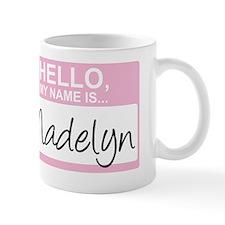 HelloMyNameIs...Madelyn Mug