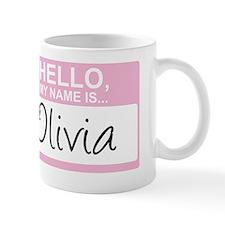 HelloMyNameIs...Olivia Mug