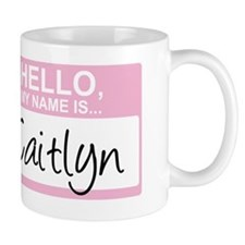 HelloMyNameIs...Caitlyn Mug