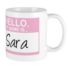 HelloMyNameIs...Sara Mug