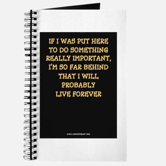 I'LL LIVE FOREVER Journal