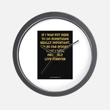 I'LL LIVE FOREVER Wall Clock