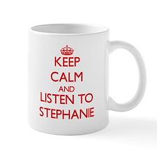Keep Calm and listen to Stephanie Mugs