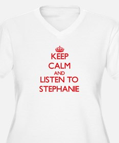 Keep Calm and listen to Stephanie Plus Size T-Shir