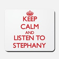 Keep Calm and listen to Stephany Mousepad