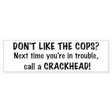 Call a Crackhead Bumper Car Sticker