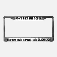 Call a Crackhead License Plate Frame