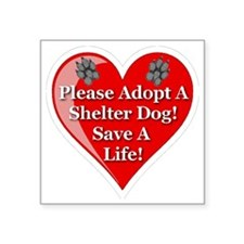 "adopt_a_shelter_dog_white_t Square Sticker 3"" x 3"""