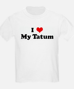 I Love My Tatum Kids T-Shirt