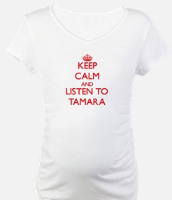 Keep Calm and listen to Tamara Shirt