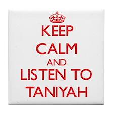 Keep Calm and listen to Taniyah Tile Coaster