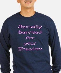 Sexually Deprived for your Freedom T