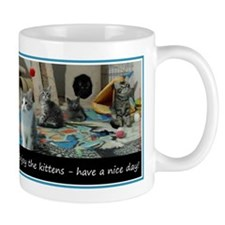 Enjoy The Kittens - Have A Nice Day! Mug