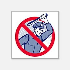 "Police Brutality Policeman  Square Sticker 3"" x 3"""