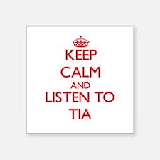 Keep Calm and listen to Tia Sticker