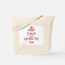 Keep Calm and listen to Tia Tote Bag