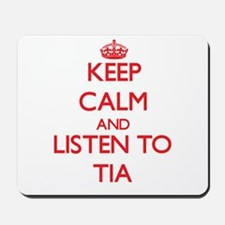 Keep Calm and listen to Tia Mousepad