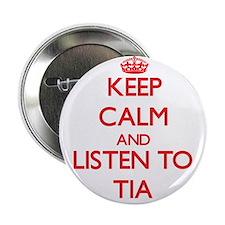 """Keep Calm and listen to Tia 2.25"""" Button"""