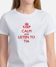 Keep Calm and listen to Tia T-Shirt