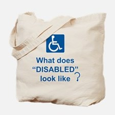 What does disabled look like? Tote Bag
