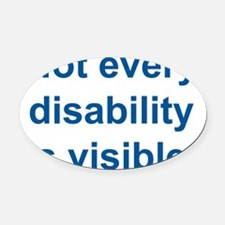 Not every disability is visible Oval Car Magnet