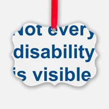 Not every disability is visible Ornament
