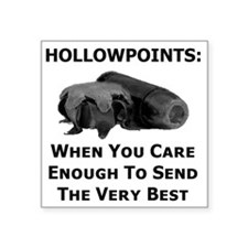 """Art_Hollowpoints_When You C Square Sticker 3"""" x 3"""""""