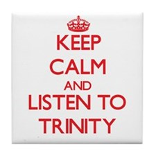 Keep Calm and listen to Trinity Tile Coaster