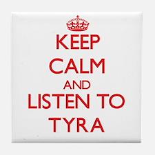 Keep Calm and listen to Tyra Tile Coaster