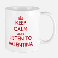 Keep Calm and listen to Valentina Mugs