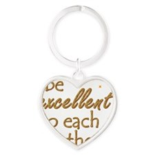 be-excellent3-11x11 Heart Keychain