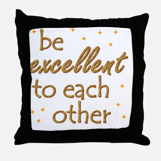 be-excellent3-11x11 Throw Pillow